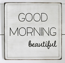 Rustic Wooden Wall Sign - Good Morning Beautiful