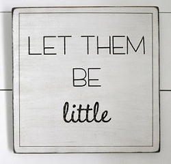 Rustic Wooden Wall Sign - Let Them Be Little