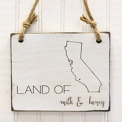 California Land of Milk and Honey Wooden Sign