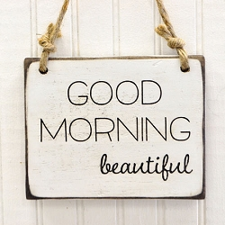 Rustic Wooden Sign - Good Morning Beautiful